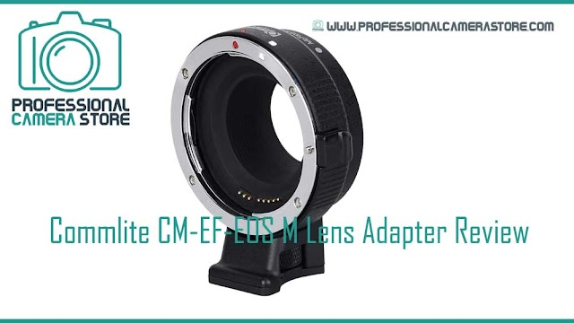 Commlite CM-EF-EOS M Lens Adapter Review