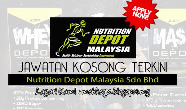 Jawatan Kosong Terkini 2017 di Nutrition Depot Malaysia Sdn Bhd