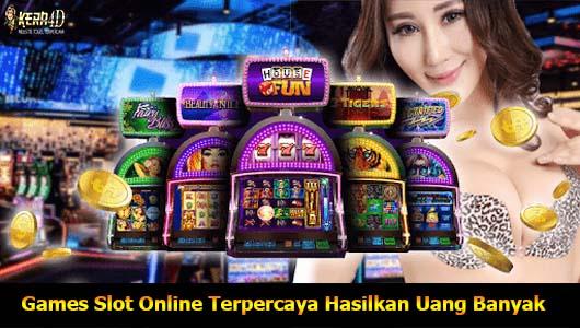 Games Slot Online Terpercaya Hasilkan Uang Banyak