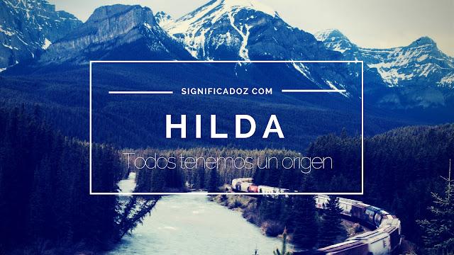 Significado y Origen del Nombre Hilda ¿Que significa?