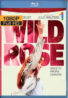 Wild Rose[2018] [1080p BRrip] [Latino- Ingles] [GoogleDrive] LaChapelHD
