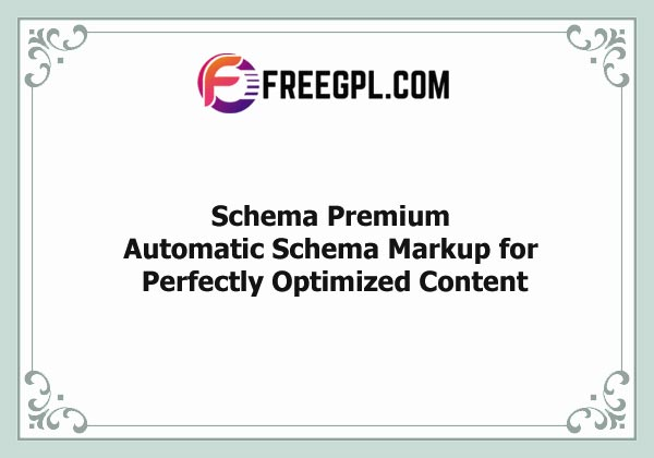 Schema Premium – Automatic Schema Markup for Perfectly Optimized Content Nulled Download Free