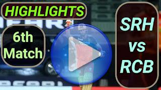 SRH vs RCB 6th Match 2021