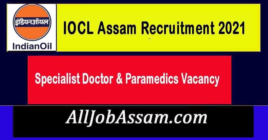 IOCL Assam Recruitment 2021