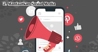 Manfaatkan Sosial Media merupakan salah satu tips ampuh tarik customer di awal tahun