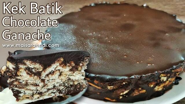 Kek Batik Chocolate Ganache, Sedap dan Lembut Macam Kek