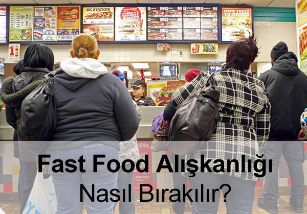 Fast Food Alışkanlığını Bırakmak
