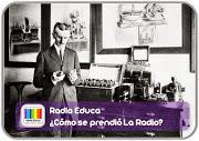 http://www.radioeduca.blogspot.com/2013/05/como-se-prendio-la-radio.html