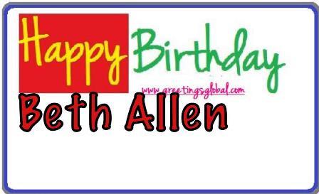 HAPPY BIRTHDAY WISHES BETH ALLEN