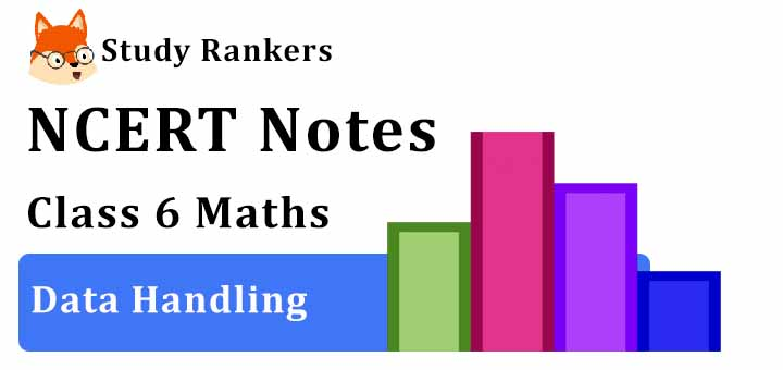 Chapter 9 Data Handling Class 6 Notes Maths
