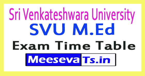 Sri Venkateshwara University SVU M.Ed Exam Time Table 2017