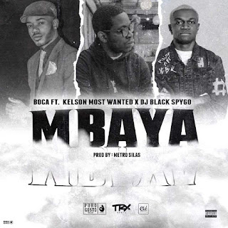 Boca Feat. Kelson Most Wanted  Dj Black Spygo - Mbaya ( 2019 ) [DOWNLOAD]