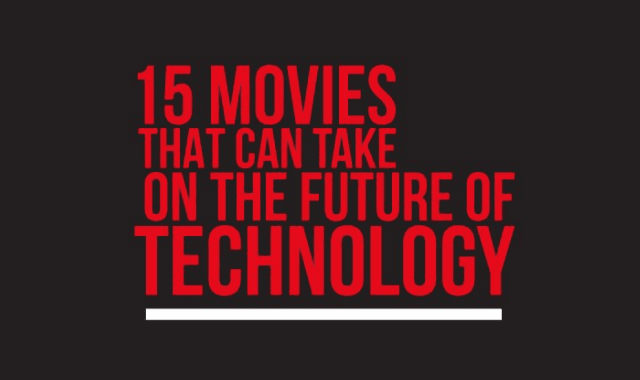 15 Movies That Can Take on the Future of Technology