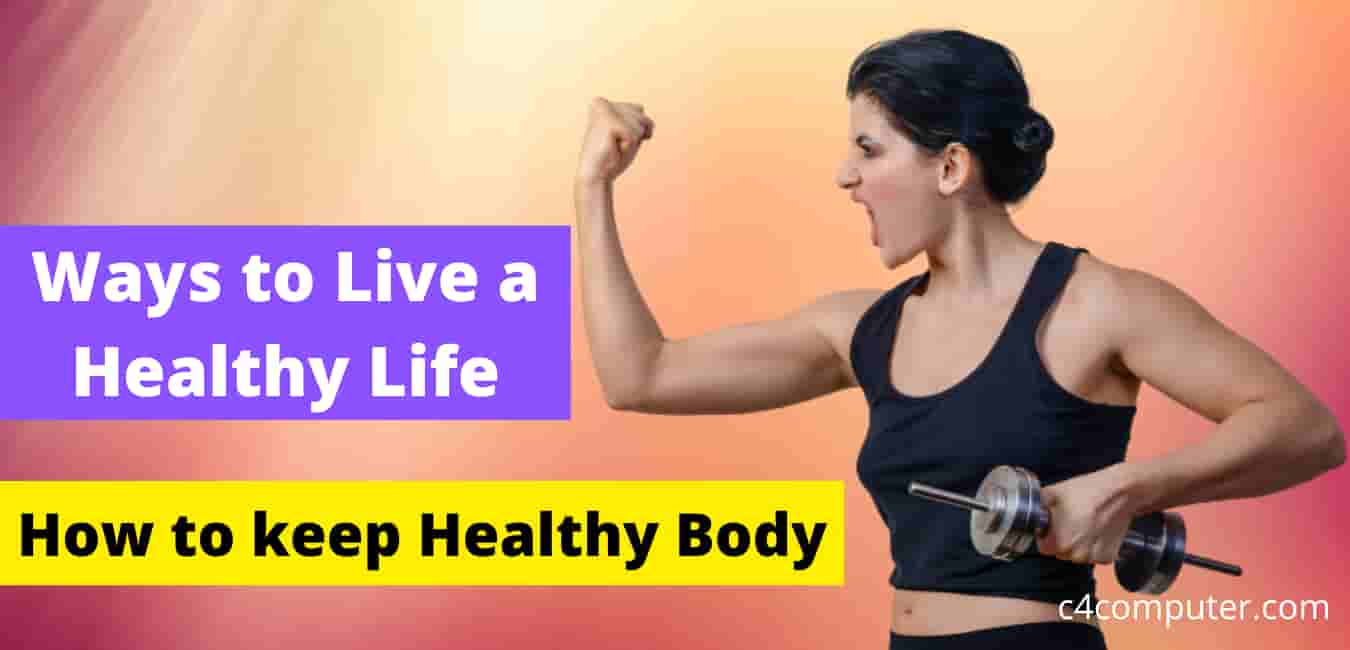 6 Ways to Keep Your Body Healthy