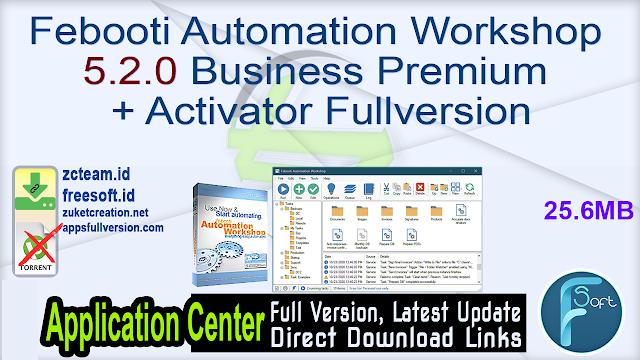 Febooti Automation Workshop 5.2.0 Business Premium + Activator Fullversion