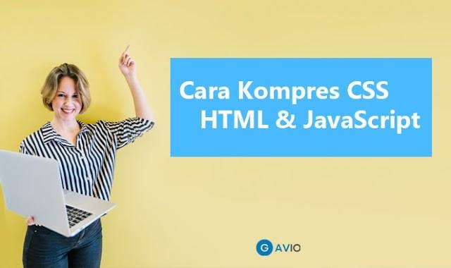 Cara Compress CSS,HTML dan JavaScript di Template Blogger
