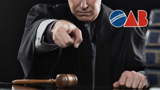 oab repudia juiz advogado desumano moleque