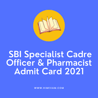 SBI Specialist Cadre Officer & Pharmacist Admit Card 2021