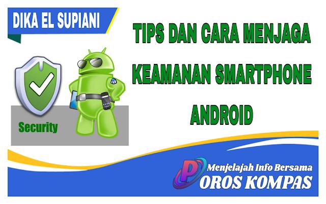 Cara Menjaga Keamanan Smartphone Android