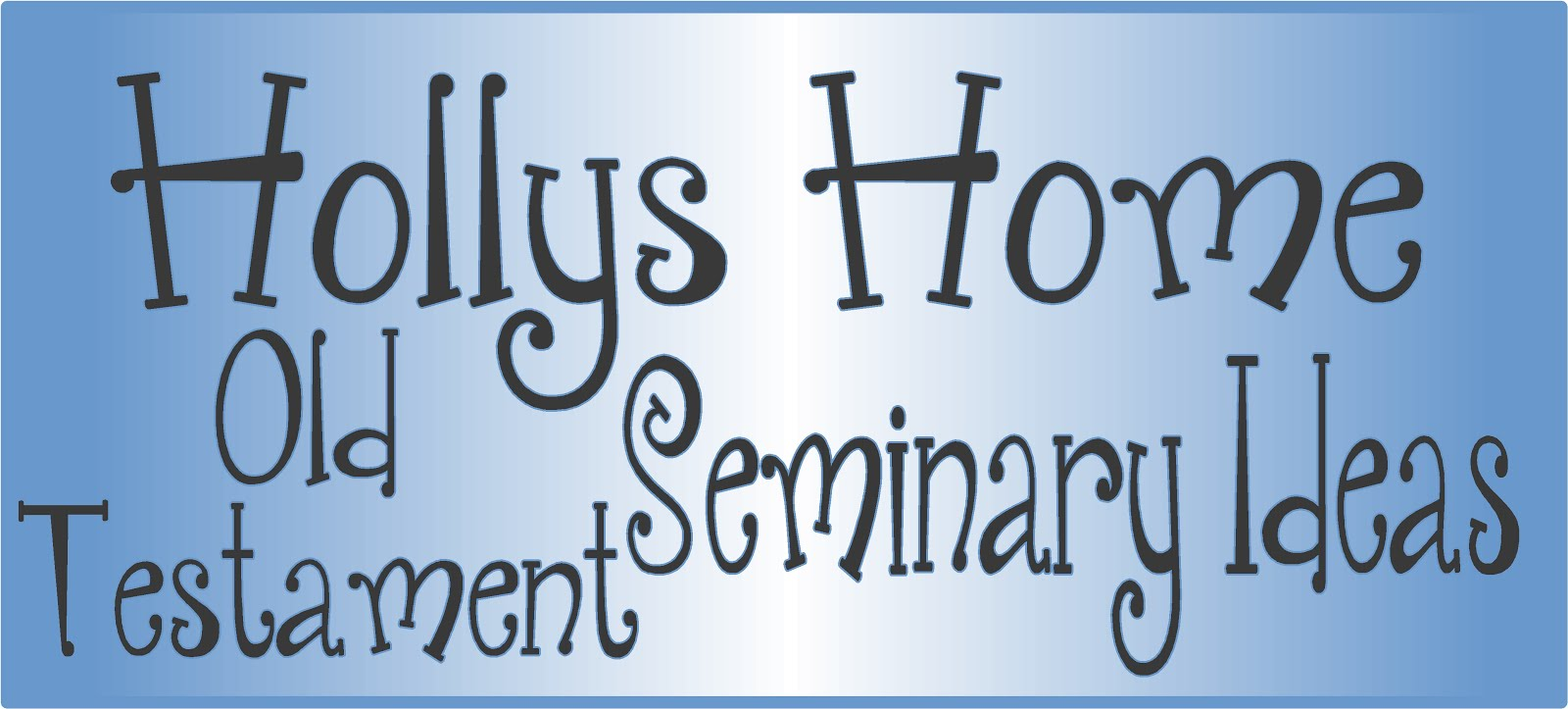 Old Testament Seminary Ideas