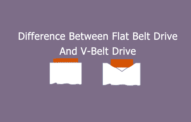 Difference between Flat Belt Drive And V-Belt Drive image
