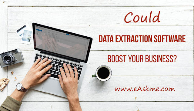 Could Data Extraction Software Boost your Business?: eAskme