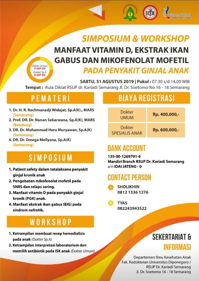 Simposium dan Workshop: *Manfaat Vitamin D, Ekstrak Ikan Gabus dan Mikofenolat Mofetil Pada Penyakit Ginjal Anak* 31 Agustus 2019