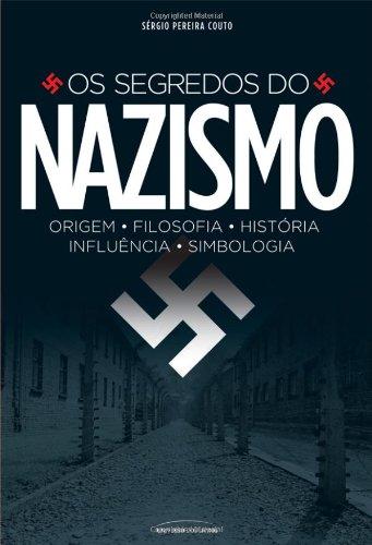 Os Segredos do Nazismo - Sérgio Pereira Couto