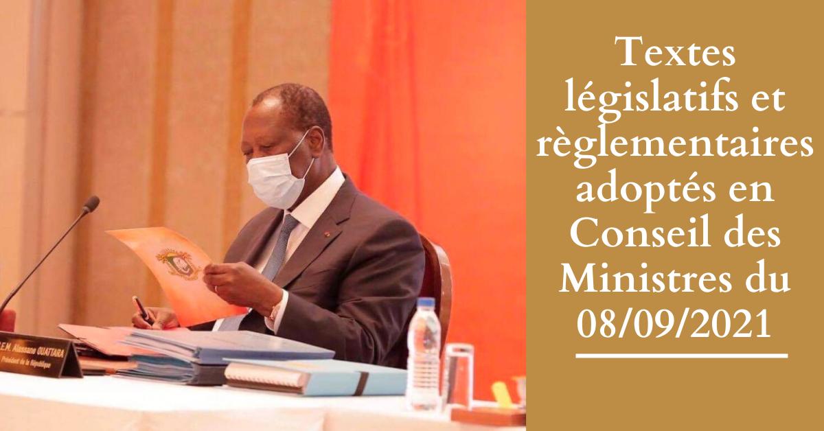 Textes législatifs et réglementaires adoptés en Conseil des ministres du 08/09/2021