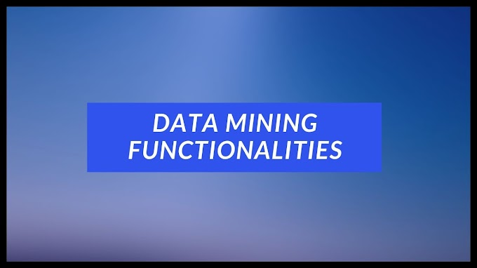 Functionalities Of Data Mining - Brief Explanation