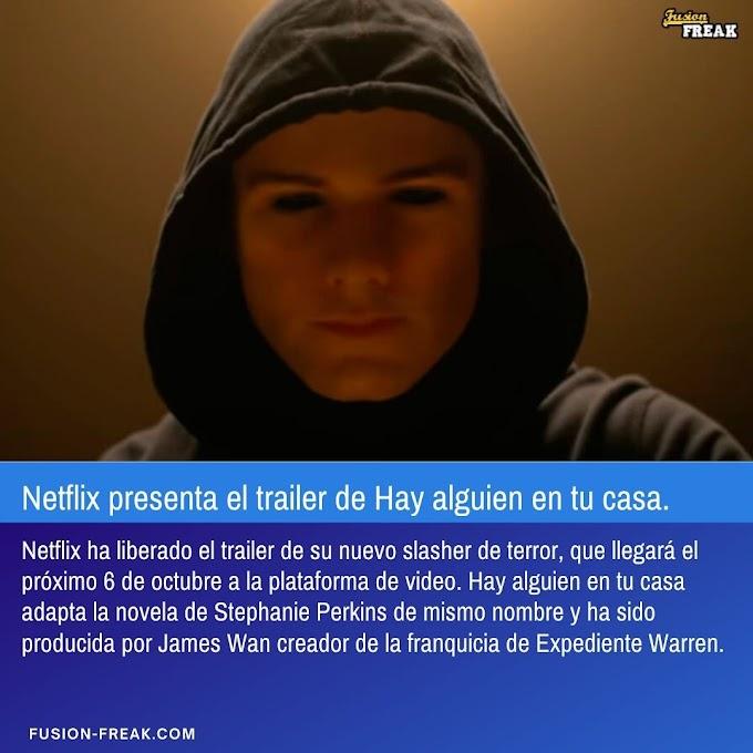 Netflix presenta el trailer de HAY ALGUIEN EN TU CASA