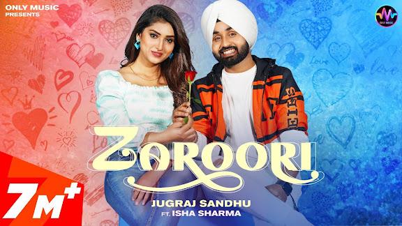 Zaroori Song Lyrics   Jugraj Sandhu Ft Isha Sharma   Latest Punjabi Songs 2021   New Punjabi Songs 2021 Lyrics Planet