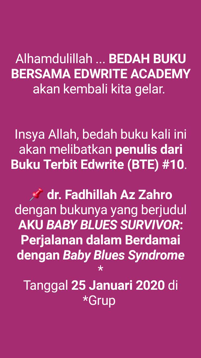 bedah buku kali ini akan melibatkan *penulis dari Buku Terbit Edwrite (BTE) #10*.     📌 *dr. Fadhillah Az Zahro* dengan bukunya yang berjudul *AKU _BABY BLUES SURVIVOR_: Perjalanan dalam Berdamai dengan _Baby Blues Syndrome_*