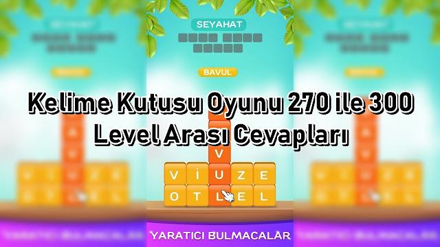 Kelime Kutusu Oyunu 270 ile 300 Level Arasi Cevaplari
