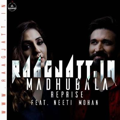 Madhubala Reprise by Neeti Mohan lyrics