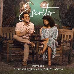 Escritor (Playback) - Misaias Oliveira, Kemilly Santos