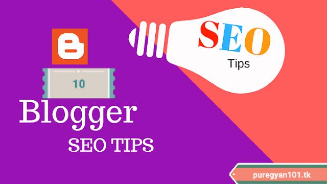 Use करे Top 10 SEO Tips Blogspot (Blogger) Blog के लिए - Pure Gyan