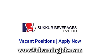 Sukkur Beverages (Pvt.) Limited Jobs 2020
