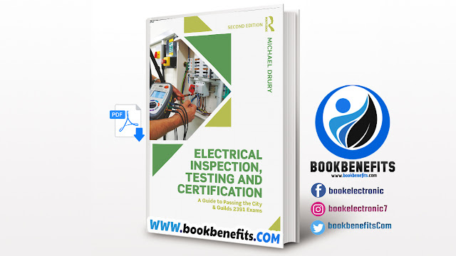 Electrical Inspection, Testing and Certifcation A Guide to Passing the City and Guilds 2391 Exams Second Edition PDF
