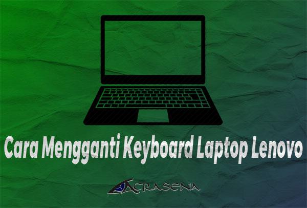 Cara Mengganti Keyboard Laptop Lenovo G40