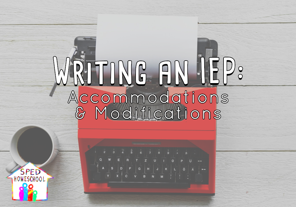 Writing an IEP: Accommodations and Modifications