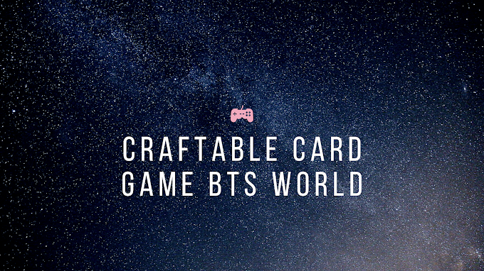 Craftable Card Game  BTS World