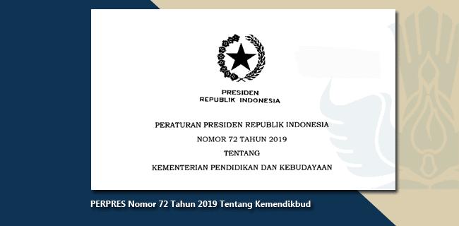 PERPRES Nomor 72 Tahun 2019 Tentang Kemendikbud