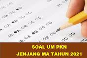Download Soal UM PKN Jenjang MA Tahun 2021