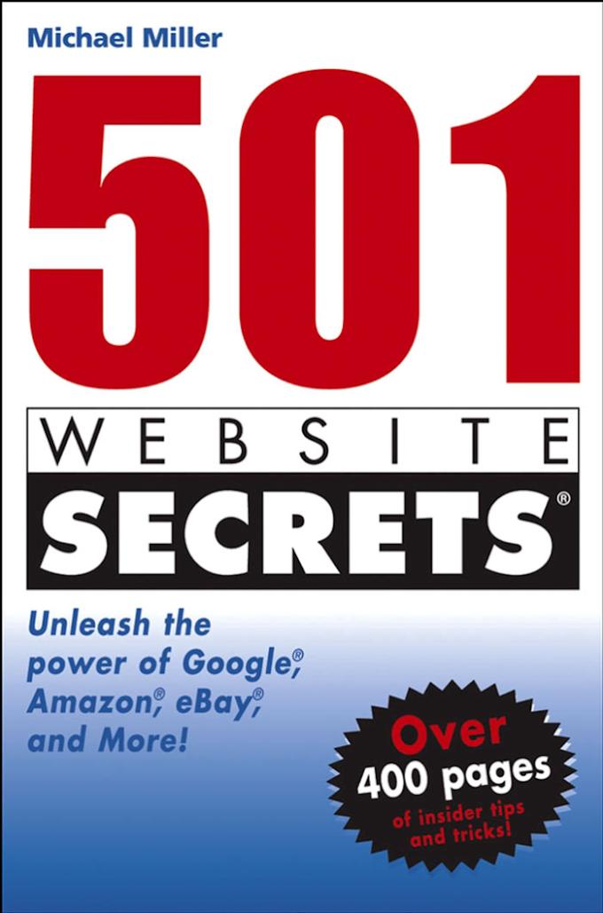 501 Web Site Secrets: Unleash the Power of Google, Amazon, eBay, and More!