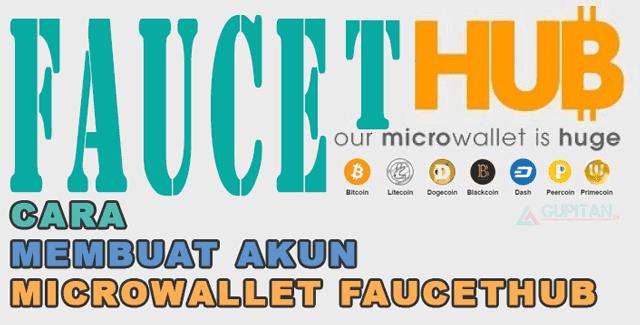 Cara Membuat Akun Microwallet di Faucethub