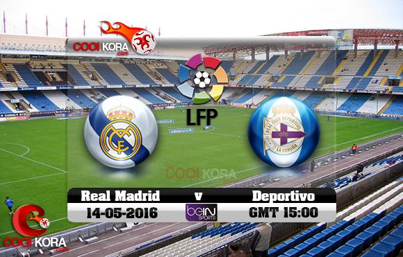 مشاهدة مباراة ديبورتيفو لاكورونيا وريال مدريد اليوم 14-5-2016 في الدوري الأسباني