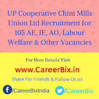 UP Cooperative Chini Mills Union Ltd Recruitment for 105 AE, JE, AO, Labour Welfare & Sugarcane Officer, Manufacturing Chemist Vacancies
