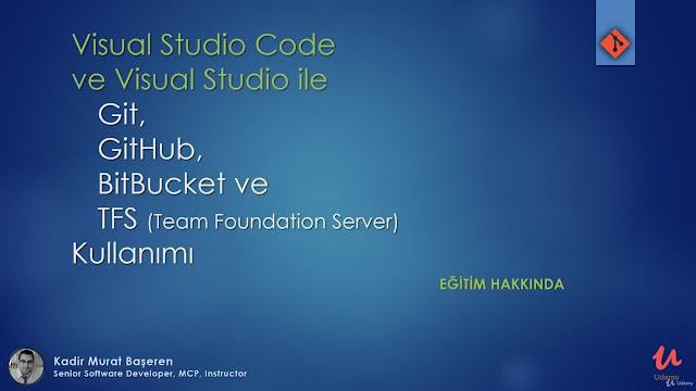 Visual Studio ile Git, GitHub, BitBucket ve TFS Kullanımı