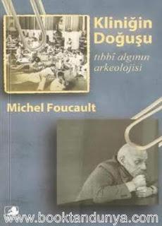 Michel Foucault - Kliniğin Doğuşu